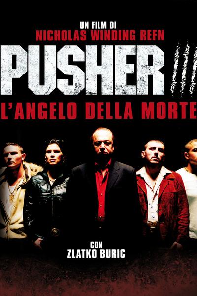 Pusher 3 - L'angelo della morte