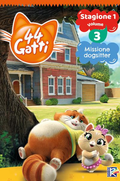 44 Gatti - Stagione 1 Vol. 3 - Missione Dogsitter